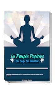 """Recevez en cadeau de bienvenue  Exceptionnellement notre dernier ebook """"La Pensée Positive,Un Gage De Réussite"""" d'une valeur de 27€. (Offre limitée dans le temps)."""